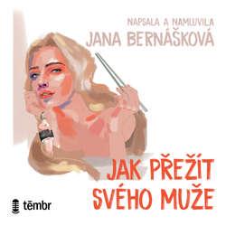 Audiokniha Jak přežít svého muže - Jana Bernášková - Jana Bernášková