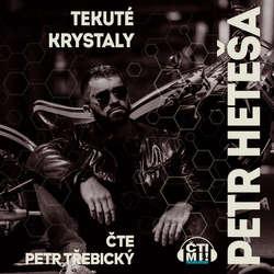 Audiokniha Tekuté krystaly - Petr Heteša - Petr Třebický