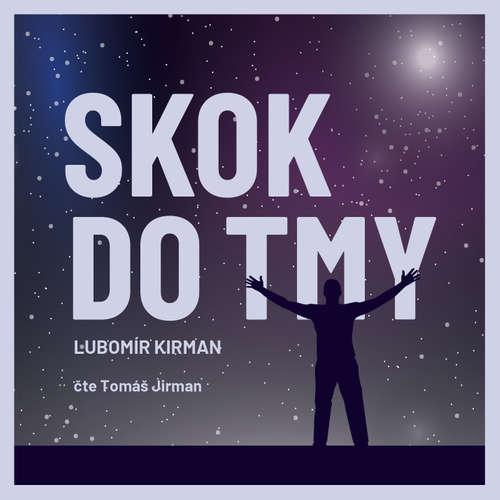 Audiokniha Skok do tmy - Lubomír Kirman - Tomáš Jirman