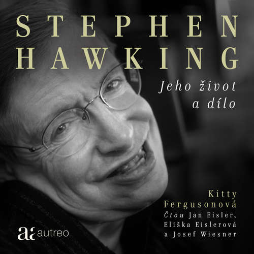 Audiokniha Stephen Hawking: Jeho život a dílo - Kitty Fergusonová - Jan Eisler
