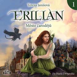 Audiokniha Erilian 1 - Město čarodějů - Tereza Janišová - Hana Drnovská