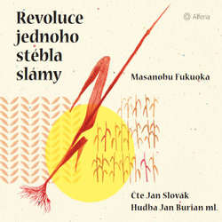 Audiokniha Revoluce jednoho stébla slámy - Masanobu Fukuoka - Jan Slovák