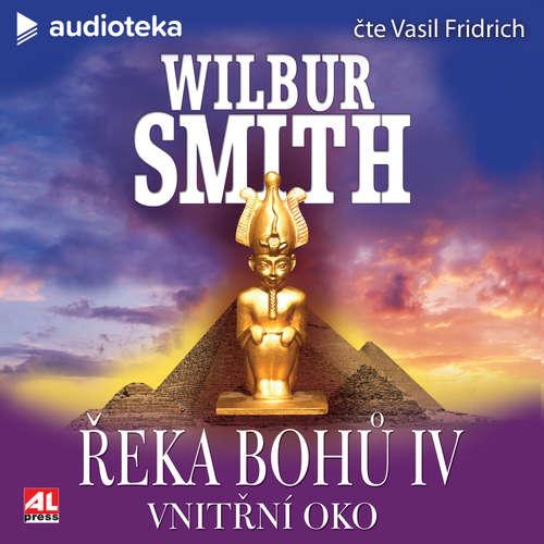 Audiokniha Řeka bohů IV - Vnitřní oko - Wilbur Smith - Vasil Fridrich