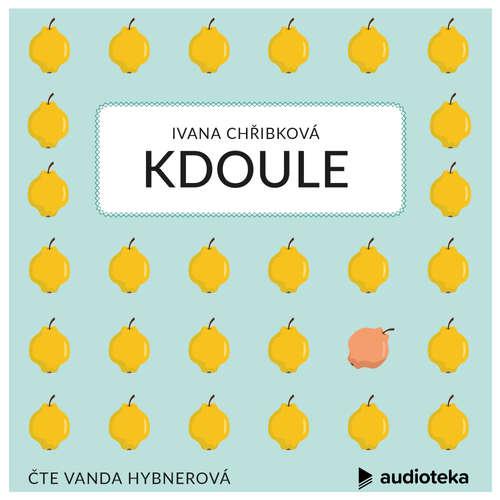 Audiokniha Kdoule - Ivana Chřibková - Vanda Hybnerová