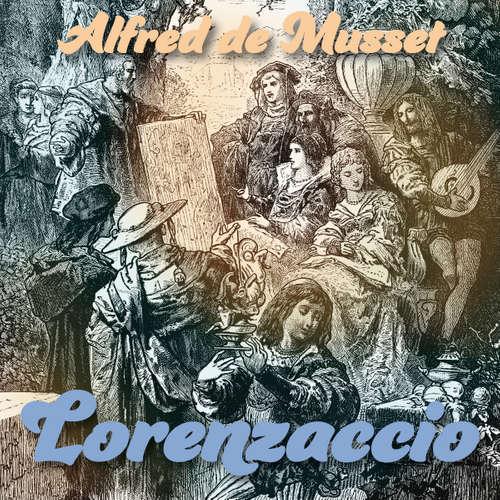 Audiokniha Lorenzaccio - Alfred de Musset - Ilja Racek