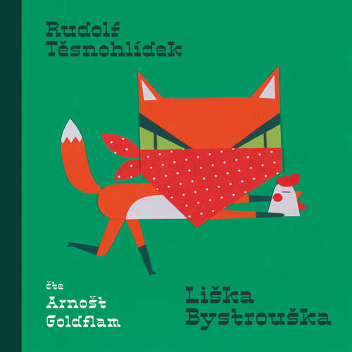 Audiokniha Liška Bystrouška - Rudolf Těsnohlídek - Arnošt Goldflam