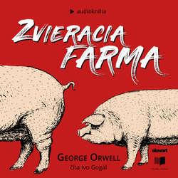Audiokniha Zvieracia farma - George Orwell - Ivo Gogál