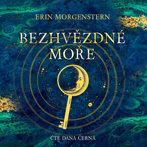 Audiokniha Bezhvězdné moře - Erin Morgenstern - Dana Černá