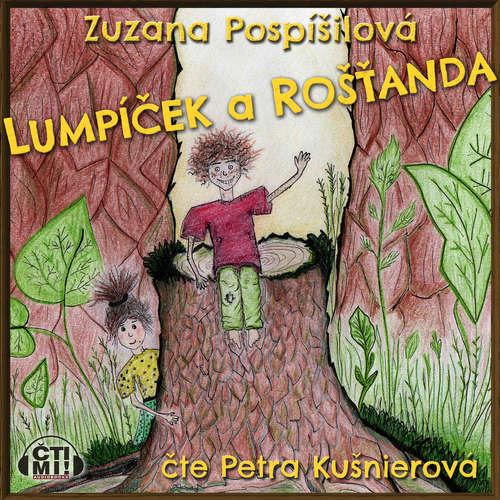 Audiokniha Lumpíček a Rošťanda - Zuzana Pospíšilová - Petra Kušnierová