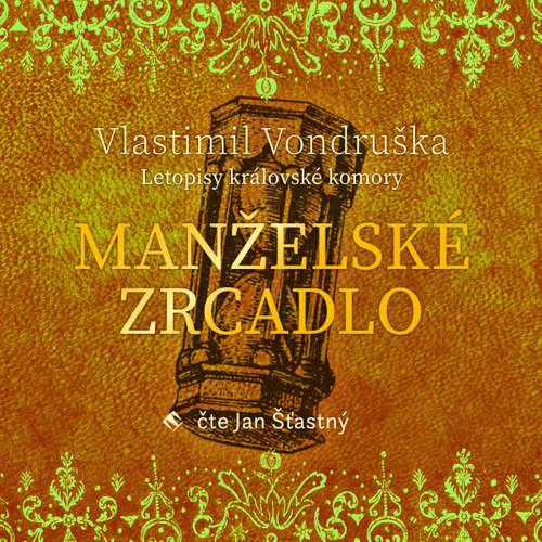 Audiokniha Manželské zrcadlo - Vlastimil Vondruška - Jan Šťastný