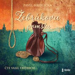 Audiokniha Žebrákova pomsta - Pavel Hrdlička - Vasil Fridrich