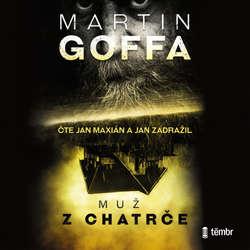 Audiokniha Muž z chatrče - Martin Goffa - Jan Maxián