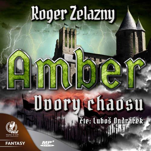 Audiokniha Amber 5 - Dvory Chaosu - Roger Zelazny - Luboš Ondráček