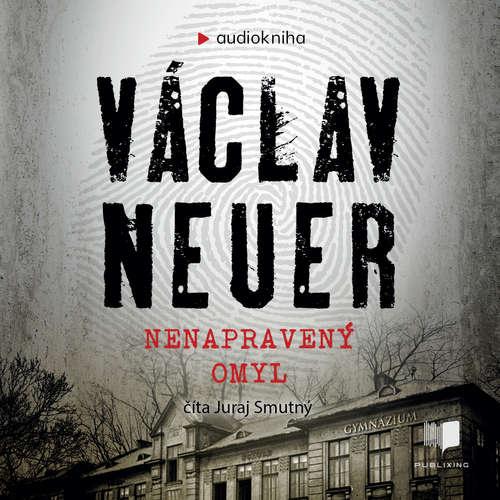 Audiokniha Nenapravený omyl - Václav Neuer - Juraj Smutný