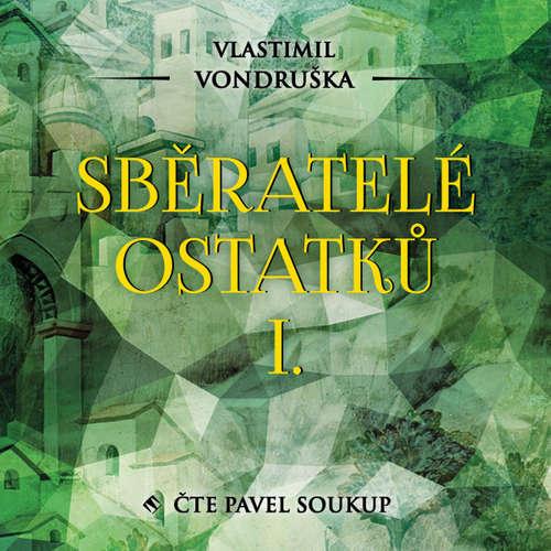 Audiokniha Sběratelé ostatků I. - Vlastimil Vondruška - Pavel Soukup