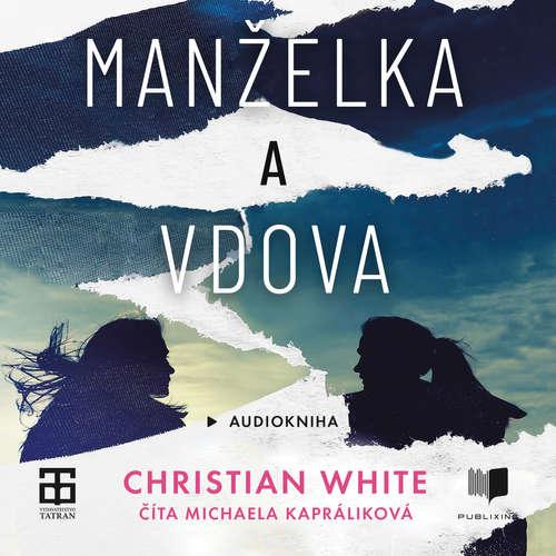 Audiokniha Manželka a vdova - Christian White - Michaela Kapráliková