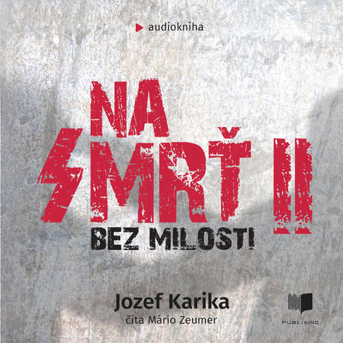 Audiokniha Na smrť 2 - Jozef Karika - Mário Zeumer