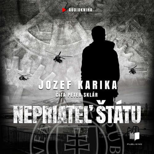 Audiokniha Nepriateľ štátu - Jozef Karika - Peter Sklár