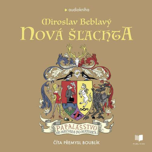 Audiokniha Nová šľachta - Miroslav Beblavý - Přemysl Boublík