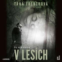 Audiokniha V lesích - Tana Frenchová - Petr Jeništa