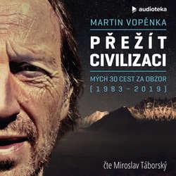 Audiokniha Přežít civilizaci - Martin Vopěnka - Miroslav Táborský