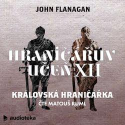 Audiokniha Královská hraničářka - John Flanagan - Matouš Ruml