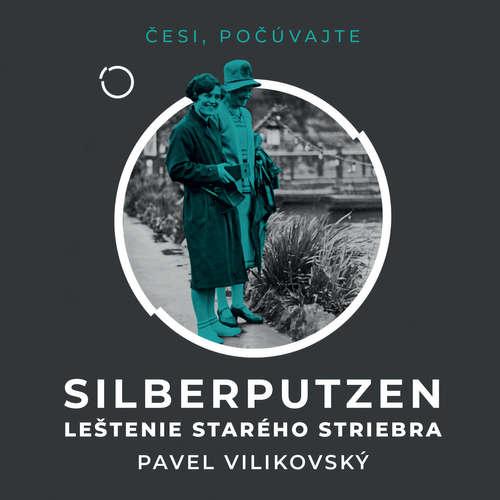 Audiokniha Silberputzen - Leštenie starého striebra - Pavel Vilikovský - Peter Gábor