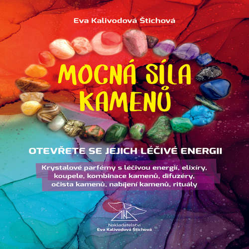 Audiokniha Mocná síla kamenů - Eva Kalivodová Štichová - Eva Kalivodová Štichová