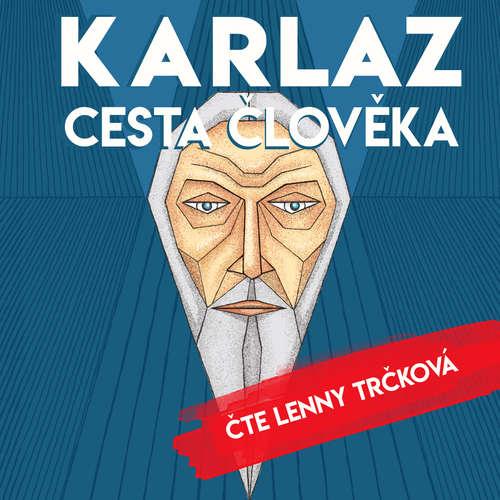 Audiokniha Karlaz: Cesta člověka - Tomáš Gavlas - Lenny Trčková