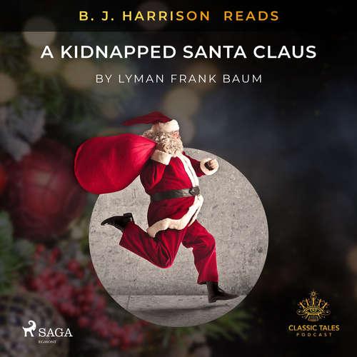 Audiobook B. J. Harrison Reads A Kidnapped Santa Claus (EN) - L. Frank. Baum - B. J. Harrison