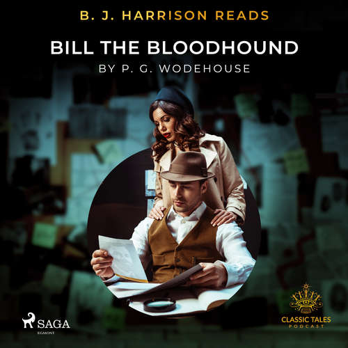 Audiobook B. J. Harrison Reads Bill the Bloodhound (EN) - P.G. Wodehouse - B. J. Harrison