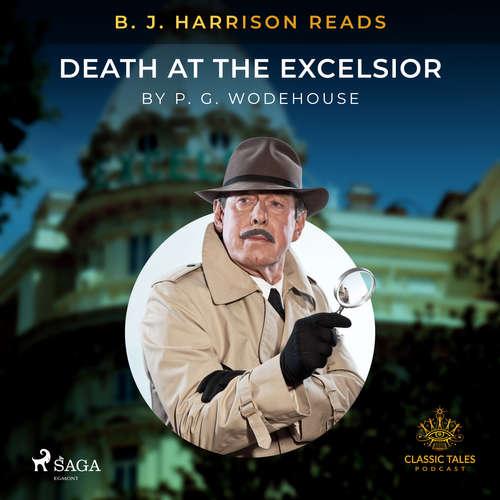 Audiobook B. J. Harrison Reads Death at the Excelsior (EN) - P.G. Wodehouse - B. J. Harrison