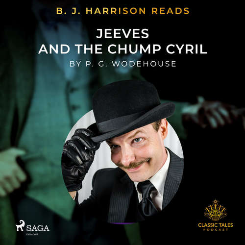 Audiobook B. J. Harrison Reads Jeeves and the Chump Cyril (EN) - P.G. Wodehouse - B. J. Harrison
