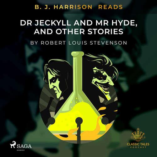 Audiobook B. J. Harrison Reads Dr Jeckyll and Mr Hyde, and Other Stories (EN) - Robert Louis Stevenson - B. J. Harrison