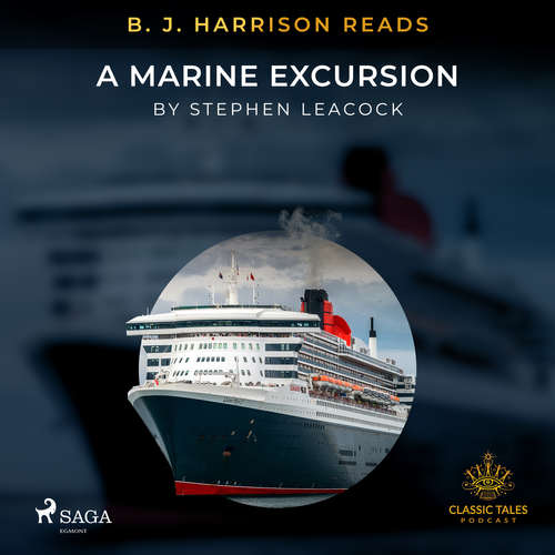 Audiobook B. J. Harrison Reads A Marine Excursion (EN) - Stephen Leacock - B. J. Harrison