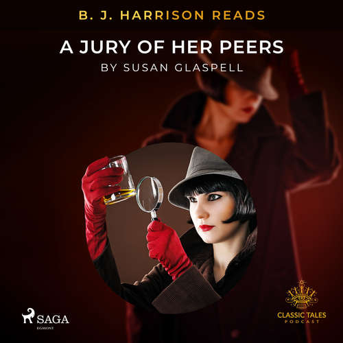 Audiobook B. J. Harrison Reads A Jury of Her Peers (EN) - Susan Glaspell - B. J. Harrison