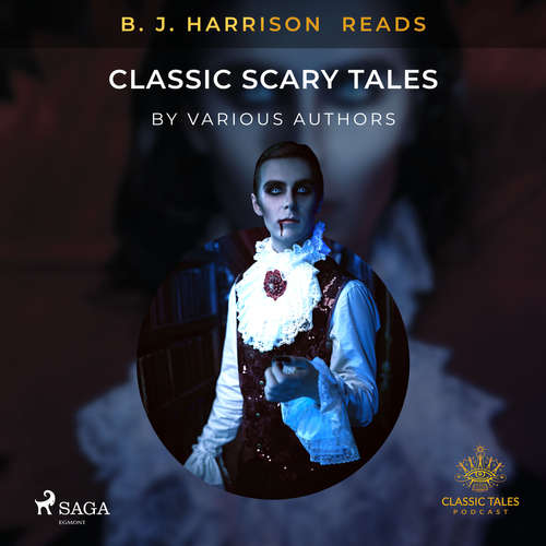 Audiobook B. J. Harrison Reads Classic Scary Tales (EN) - Různí autoři - B. J. Harrison