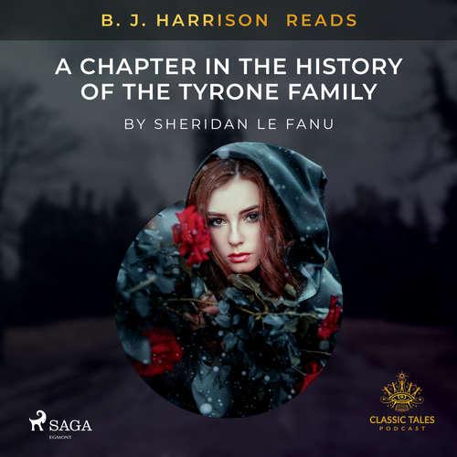 Audiobook B. J. Harrison Reads A Chapter in the History of the Tyrone Family (EN) - Sheridan Le Fanu - B. J. Harrison