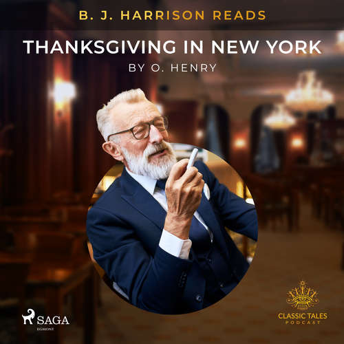 Audiobook B. J. Harrison Reads Thanksgiving in New York (EN) - O. Henry - B. J. Harrison