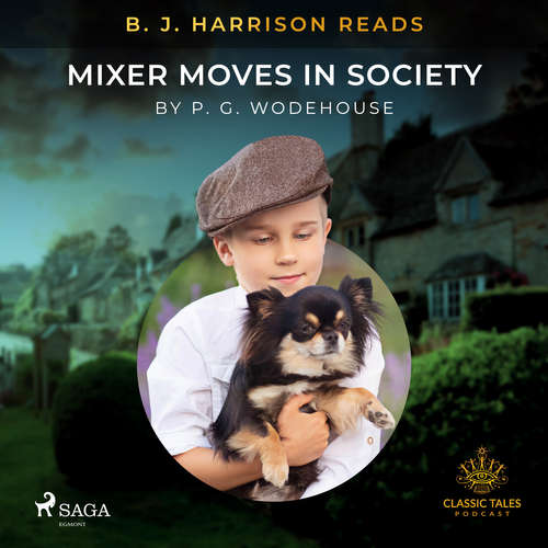 Audiobook B. J. Harrison Reads Mixer Moves in Society (EN) - P.G. Wodehouse - B. J. Harrison