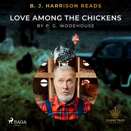 Audiobook B. J. Harrison Reads Love Among the Chickens (EN) - P.G. Wodehouse - B. J. Harrison