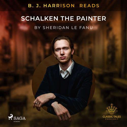 Audiobook B. J. Harrison Reads Schalken the Painter (EN) - Sheridan Le Fanu - B. J. Harrison