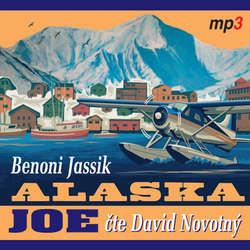 Audiokniha Alaska Joe - Benoni Jassik - David Novotný