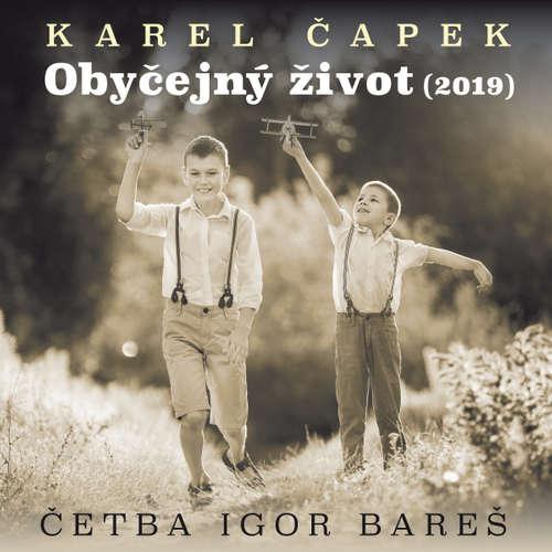 Audiokniha Obyčejný život (2019) - Karel Čapek - Igor Bareš