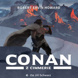 Audiokniha Conan z Cimmerie - Robert Ervin Howard - Jiří Schwarz