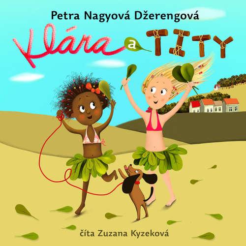 Audiokniha Klára a Tity - Petra Nagyová Džerengová - Zuzana Kyzeková