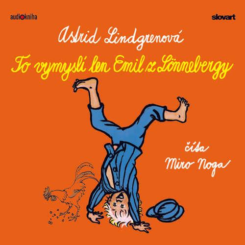 Audiokniha To vymyslí len Emil z Lönnebergy - Astrid Lindgrenová - Miro Noga