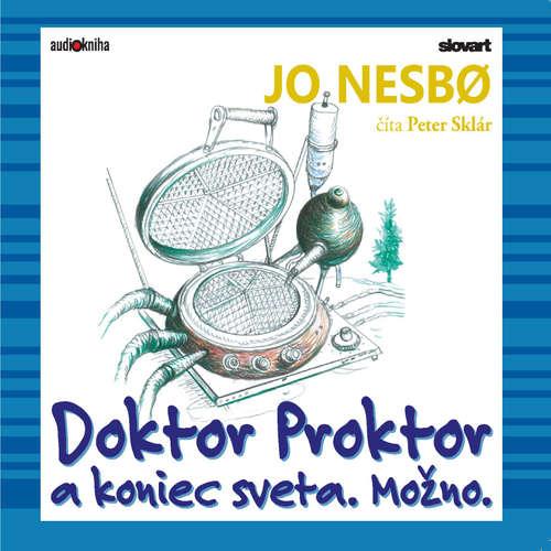 Audiokniha Doktor Proktor a koniec sveta. Možno. - Jo Nesbo - Peter Sklár
