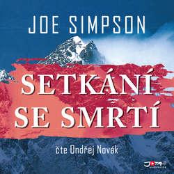Audiokniha Setkání se smrtí - Joe Simpson - Ondřej Novák