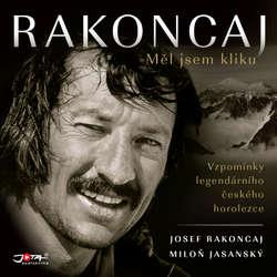 Audiokniha Rakoncaj. Měl jsem kliku - Josef Rakoncaj - Miroslav Táborský